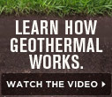 Learn How Geothermal Works.